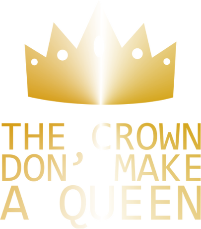 Nadruk the crown don't make a queen