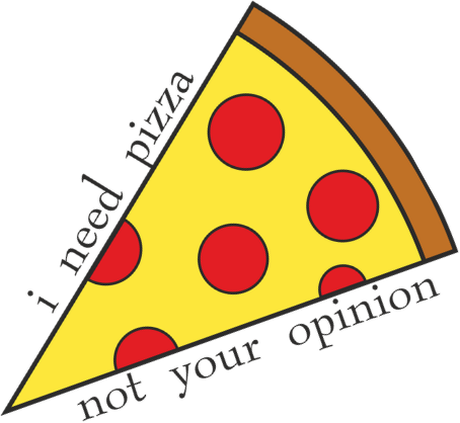 Nadruk i need pizza, not your opinion