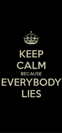 Nadruk Keep Calm because Everybody Lies