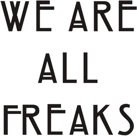 Nadruk We Are All Freaks
