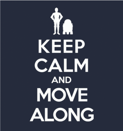 Nadruk KEEP CALM AND MOVE ALONG