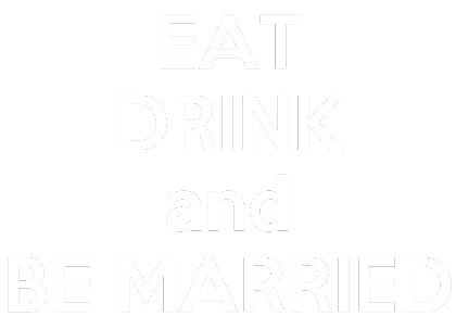 Nadruk Eat drink and be married