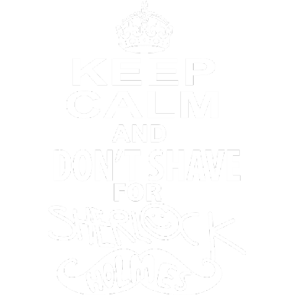 Nadruk keep calm and don't shave for sherlock holmes