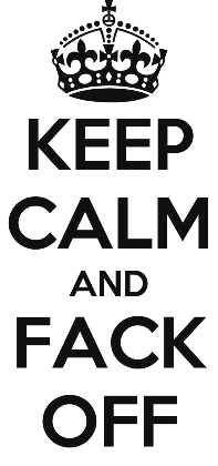 Nadruk KEEP CALM AND FACK OFF