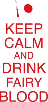 Nadruk Keep Calm and Drink Fairy Blood