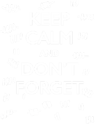 Nadruk Keep Calm and Don't Forget