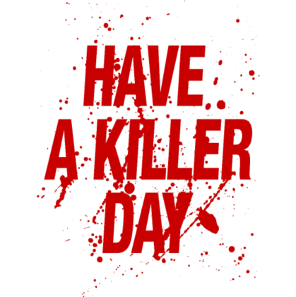Nadruk Have a Killer Day