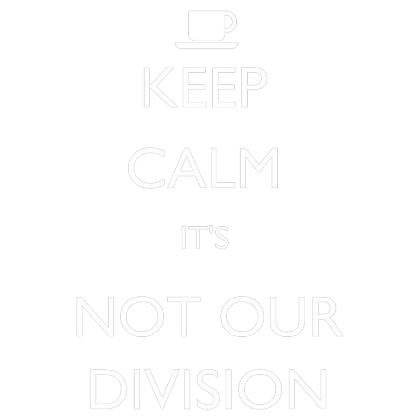 Nadruk Keep Calm It's Not Our Division
