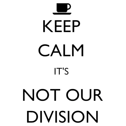Nadruk Kep Calm It's Not Our Division